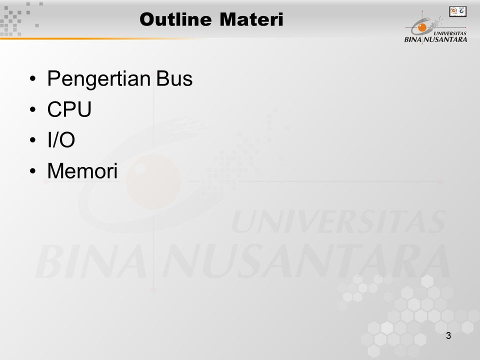 3 Outline Materi Pengertian Bus CPU I/O Memori