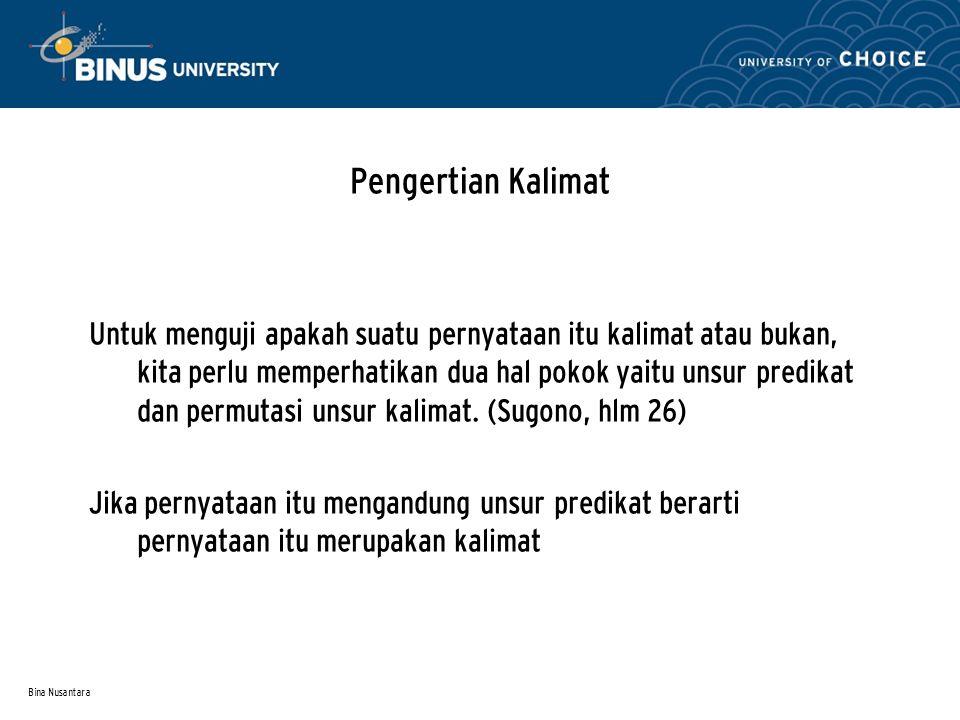 Bina Nusantara Pengertian Kalimat Contoh: Anak itu bermain bola.