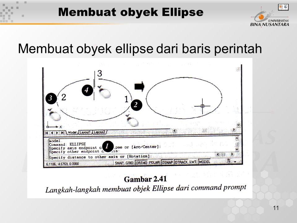 11 Membuat obyek Ellipse Membuat obyek ellipse dari baris perintah