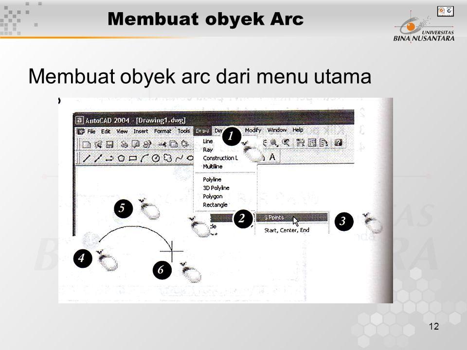 12 Membuat obyek Arc Membuat obyek arc dari menu utama