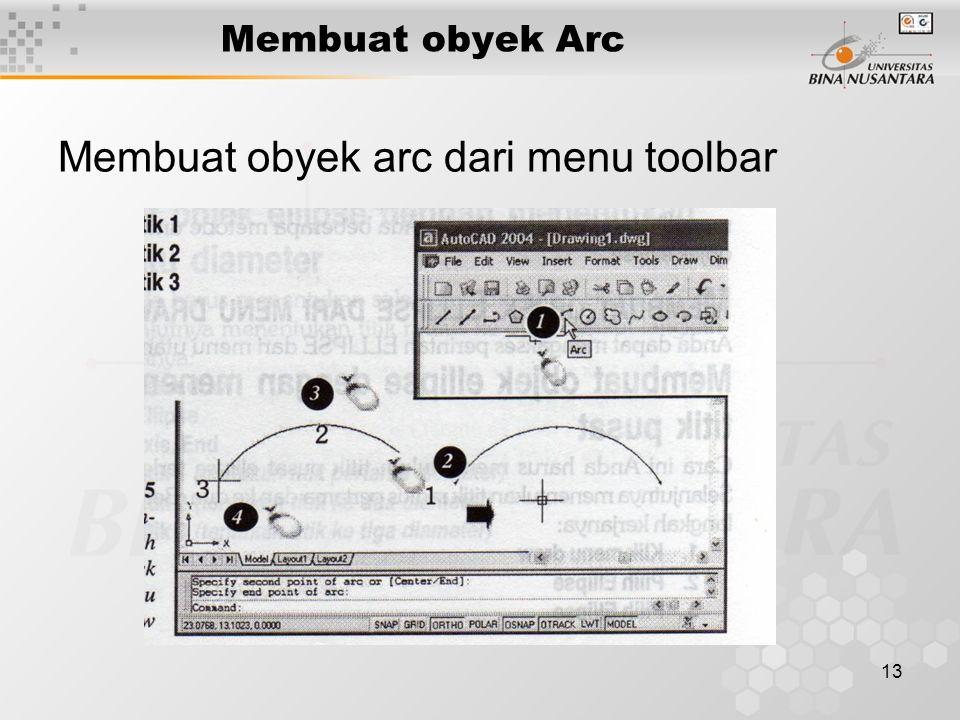 13 Membuat obyek Arc Membuat obyek arc dari menu toolbar