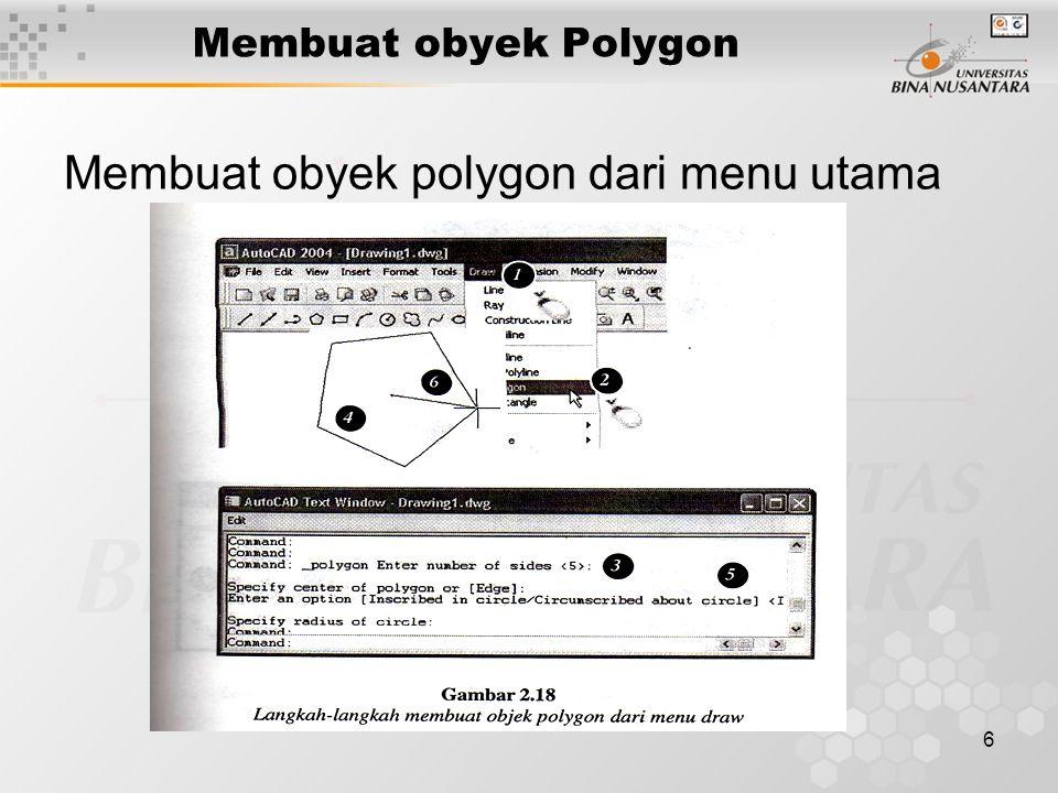 6 Membuat obyek Polygon Membuat obyek polygon dari menu utama