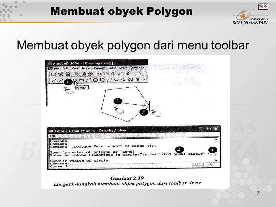 7 Membuat obyek Polygon Membuat obyek polygon dari menu toolbar