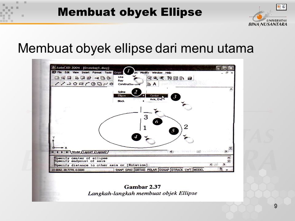 9 Membuat obyek Ellipse Membuat obyek ellipse dari menu utama