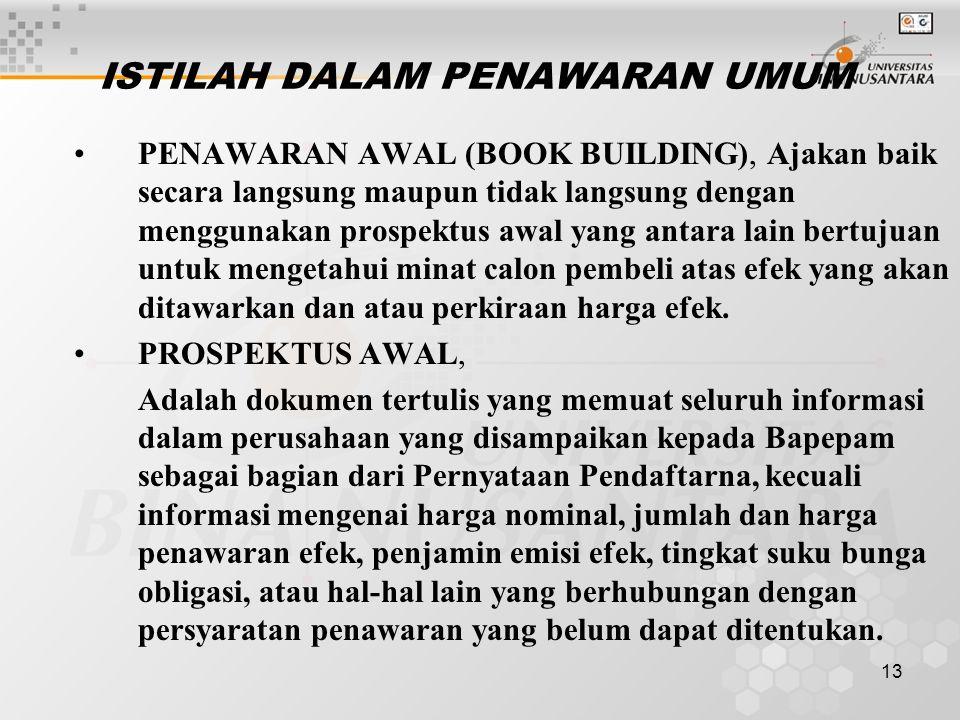 13 ISTILAH DALAM PENAWARAN UMUM PENAWARAN AWAL (BOOK BUILDING), Ajakan baik secara langsung maupun tidak langsung dengan menggunakan prospektus awal y