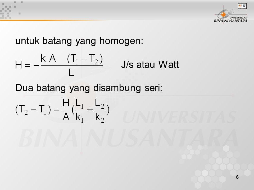 6 untuk batang yang homogen: J/s atau Watt Dua batang yang disambung seri: