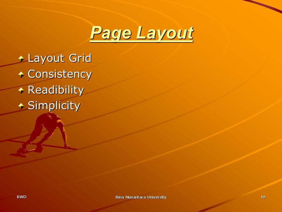 BWD Bina Nusantara University 10 Page Layout Layout Grid ConsistencyReadibilitySimplicity