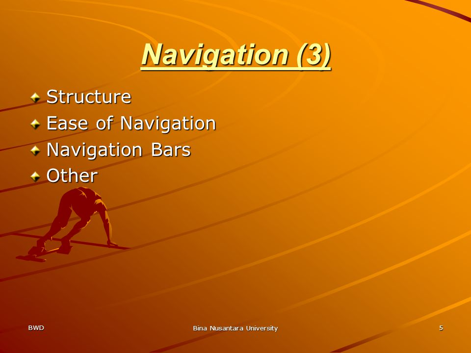 BWD Bina Nusantara University 5 Navigation (3) Structure Ease of Navigation Navigation Bars Other
