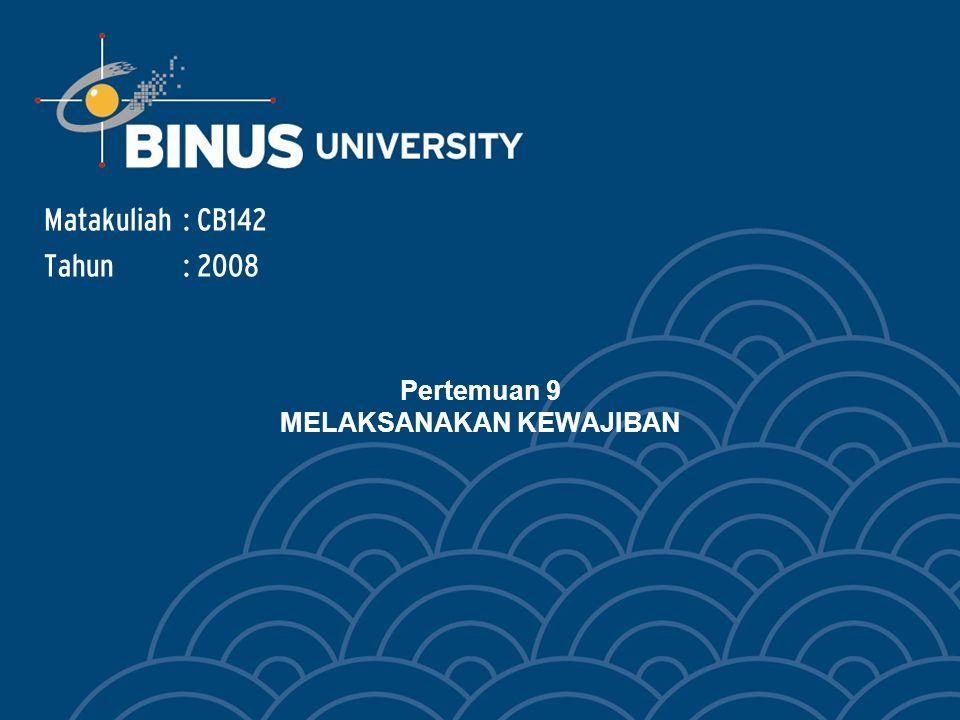 Bina Nusantara Learning outcome Mahasiswa mampu melaksanakan kewajiban sebagai suatu sikap etis dalam hubungannya dengan orang lain dan lingkungan