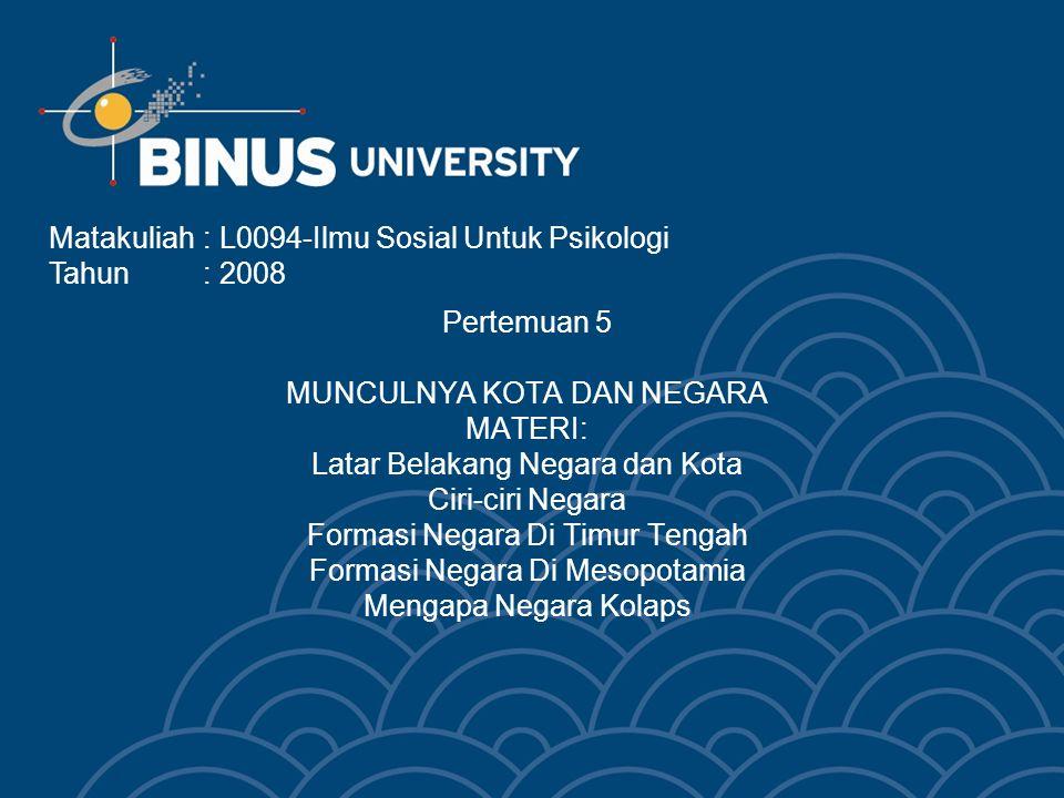 Bina Nusantara Learning Outcome Mahasiswa dapat proses munculnya kota dan negara berdasarlam penelitian antropologi