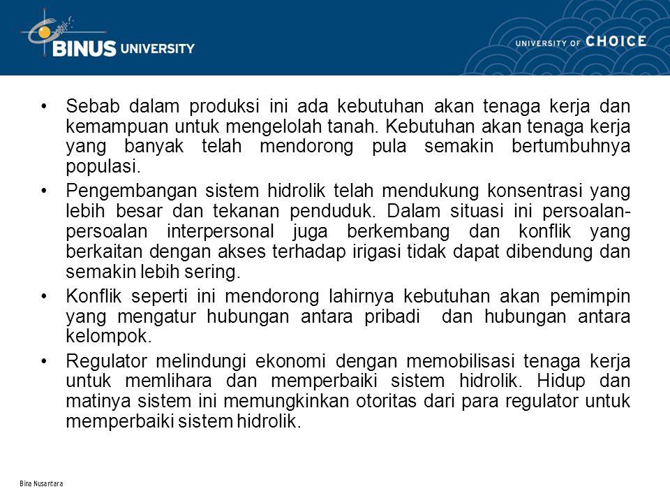 Bina Nusantara Sebab dalam produksi ini ada kebutuhan akan tenaga kerja dan kemampuan untuk mengelolah tanah.
