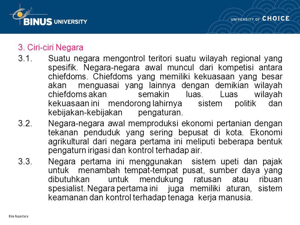 Bina Nusantara 3. Ciri-ciri Negara 3.1.