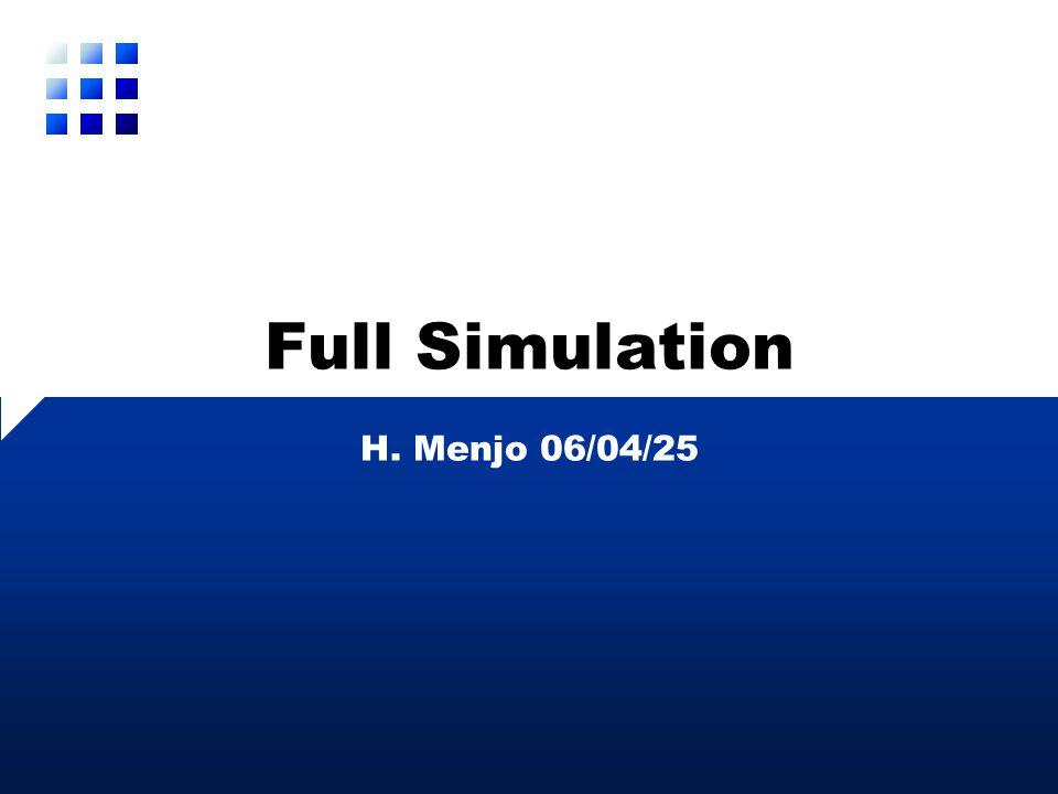 Full Simulation H. Menjo 06/04/25