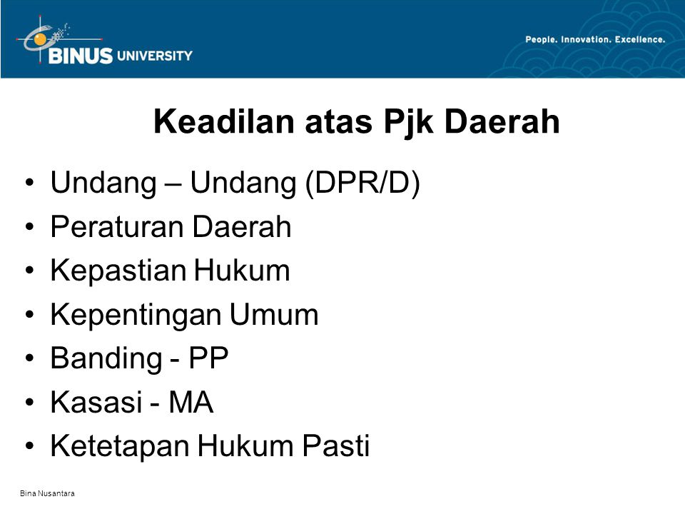 Bina Nusantara Keadilan atas Pjk Daerah Undang – Undang (DPR/D) Peraturan Daerah Kepastian Hukum Kepentingan Umum Banding - PP Kasasi - MA Ketetapan H