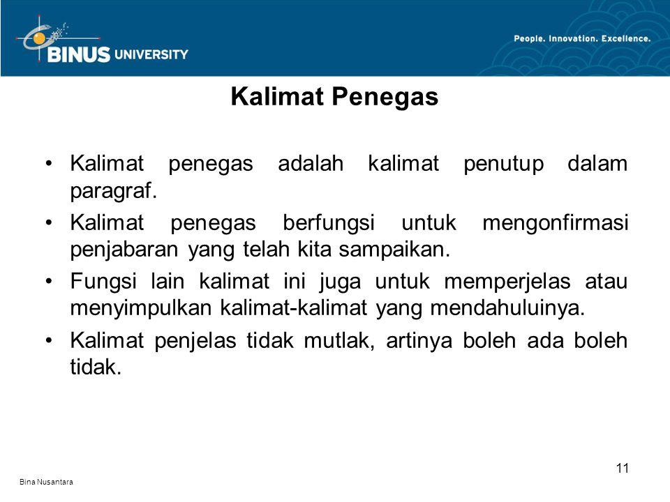 Bina Nusantara Kalimat penegas adalah kalimat penutup dalam paragraf.