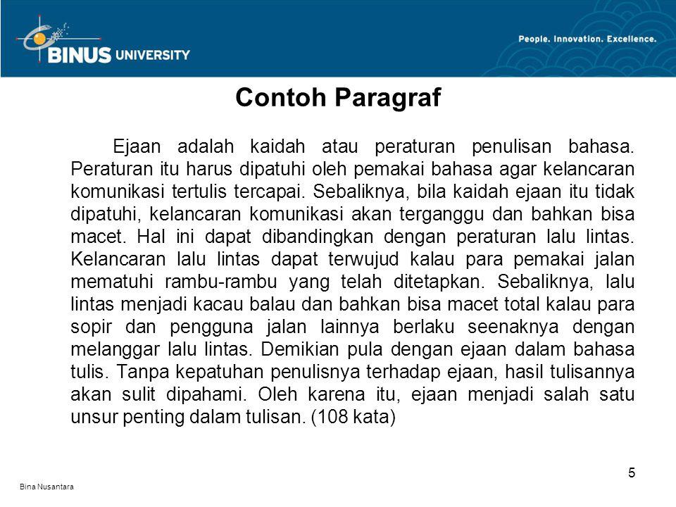 Bina Nusantara Ejaan adalah kaidah atau peraturan penulisan bahasa.