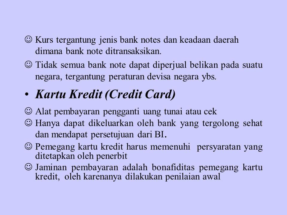 Kurs tergantung jenis bank notes dan keadaan daerah dimana bank note ditransaksikan. Tidak semua bank note dapat diperjual belikan pada suatu negara,