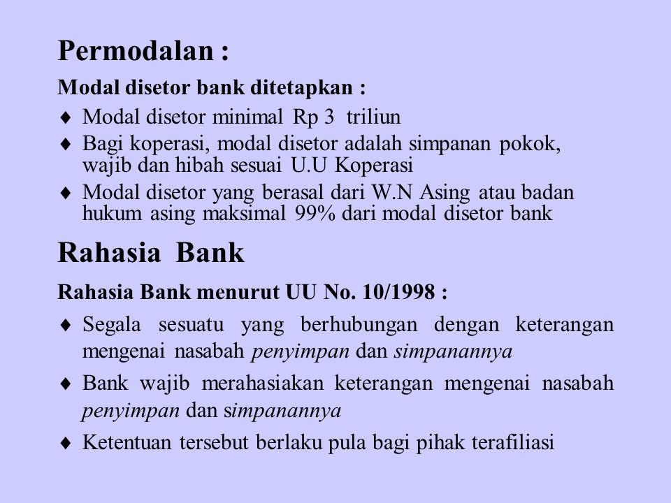 Permodalan : Modal disetor bank ditetapkan :  Modal disetor minimal Rp 3 triliun  Bagi koperasi, modal disetor adalah simpanan pokok, wajib dan hiba