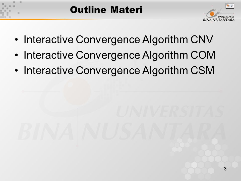 3 Outline Materi Interactive Convergence Algorithm CNV Interactive Convergence Algorithm COM Interactive Convergence Algorithm CSM