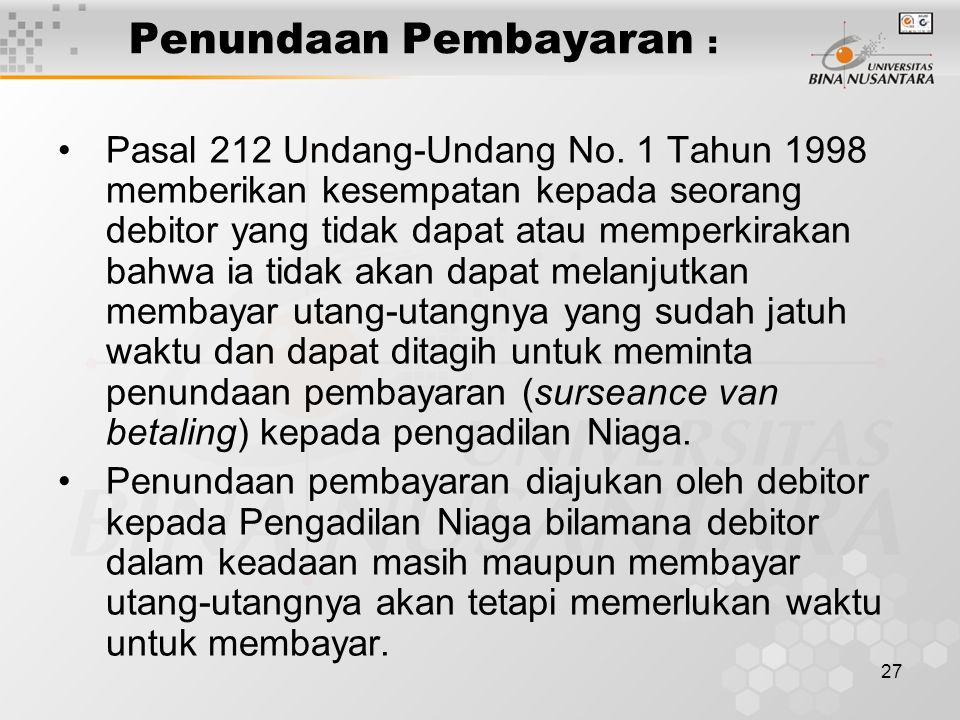 27 Penundaan Pembayaran : Pasal 212 Undang-Undang No.