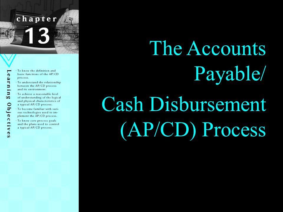 97 The Accounts Payable/ Cash Disbursement (AP/CD) Process