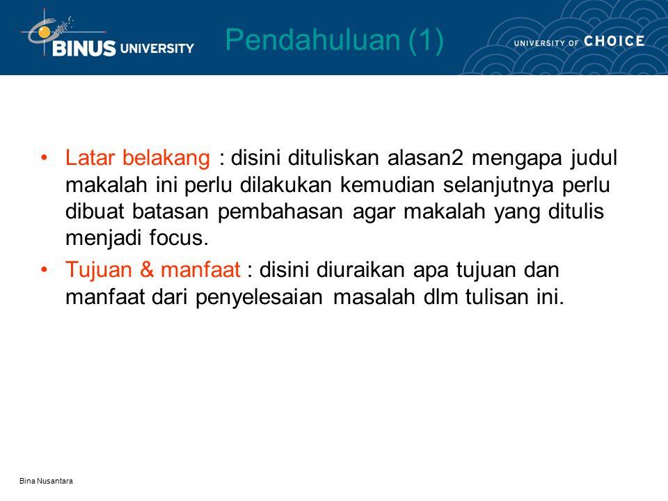 Bina Nusantara Format Penulisan Makalah Judul Pendahuluan –Latar Belakang –Batasan masalah –Tujuan & manfaat –Makalah relevan + Perumusan masalah.