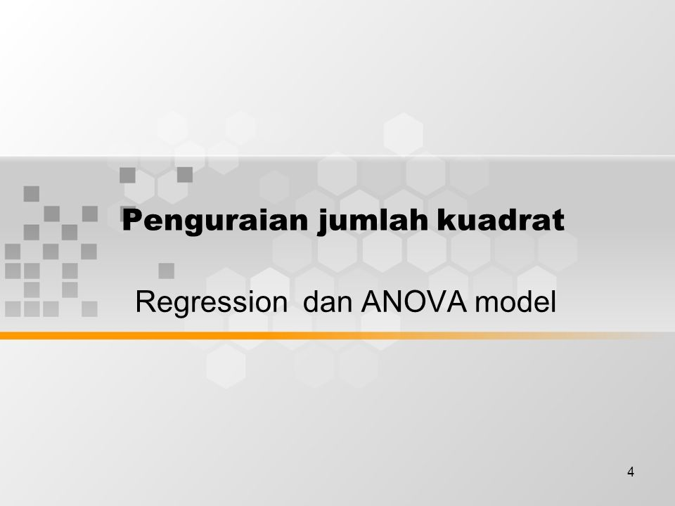 4 Penguraian jumlah kuadrat Regression dan ANOVA model