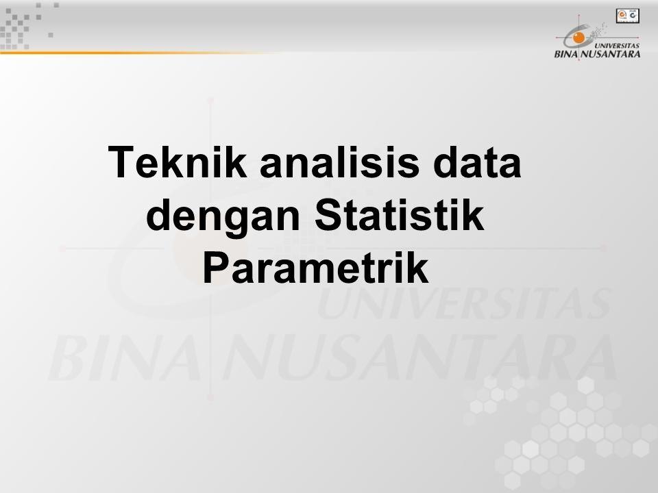Teknik analisis data dengan Statistik Parametrik