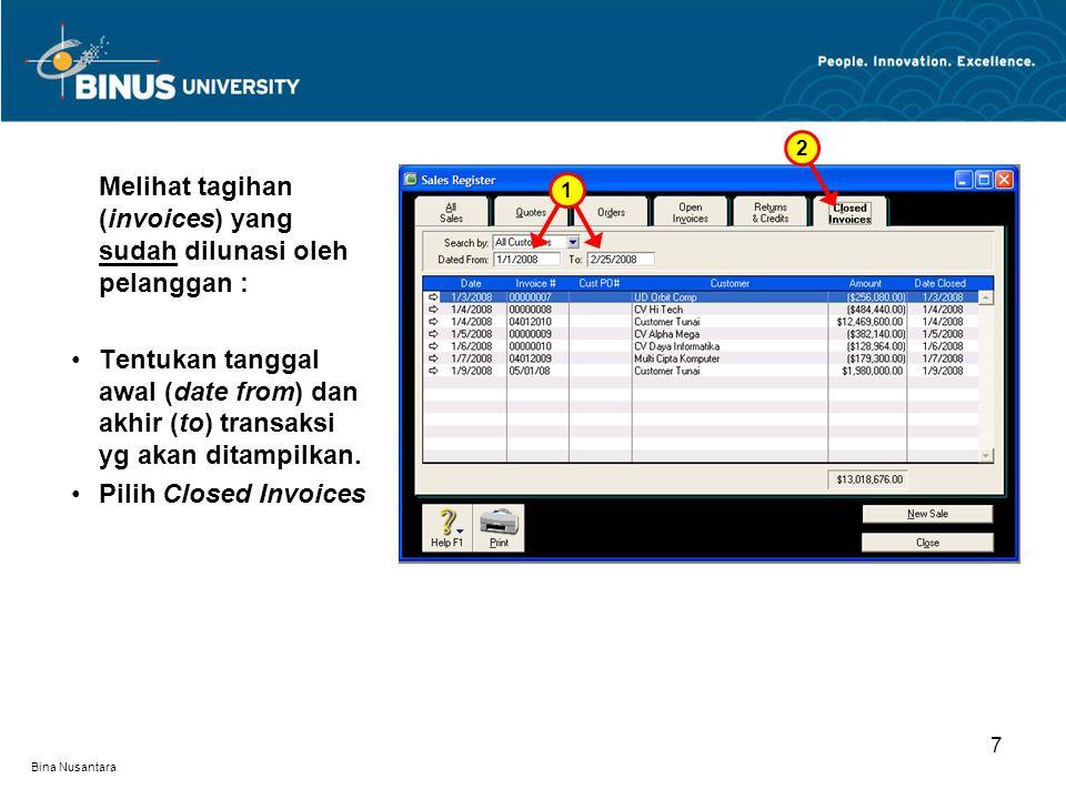 Bina Nusantara 7 Melihat tagihan (invoices) yang sudah dilunasi oleh pelanggan : Tentukan tanggal awal (date from) dan akhir (to) transaksi yg akan ditampilkan.