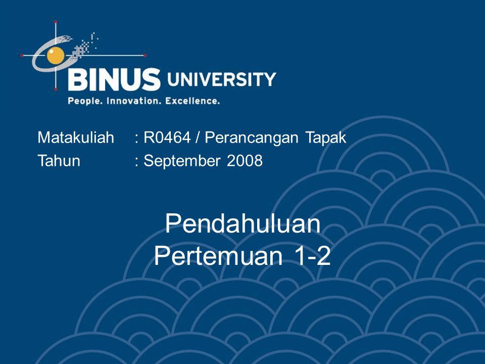 Bina Nusantara 3 I.Persyaratan mengikuti kuliah Perancangan Tapak R0464 adalah sebagai berikut: 1.Maksimum absen 20% atau 6 kali absen dalam satu semester (26 pertemuan).