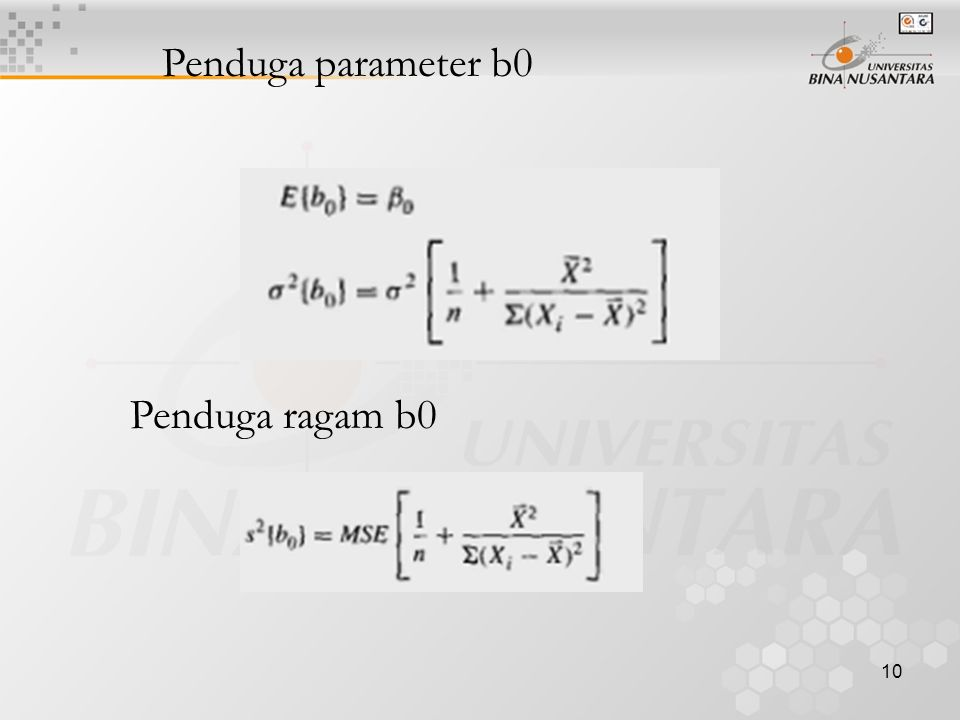 10 Penduga parameter b0 Penduga ragam b0
