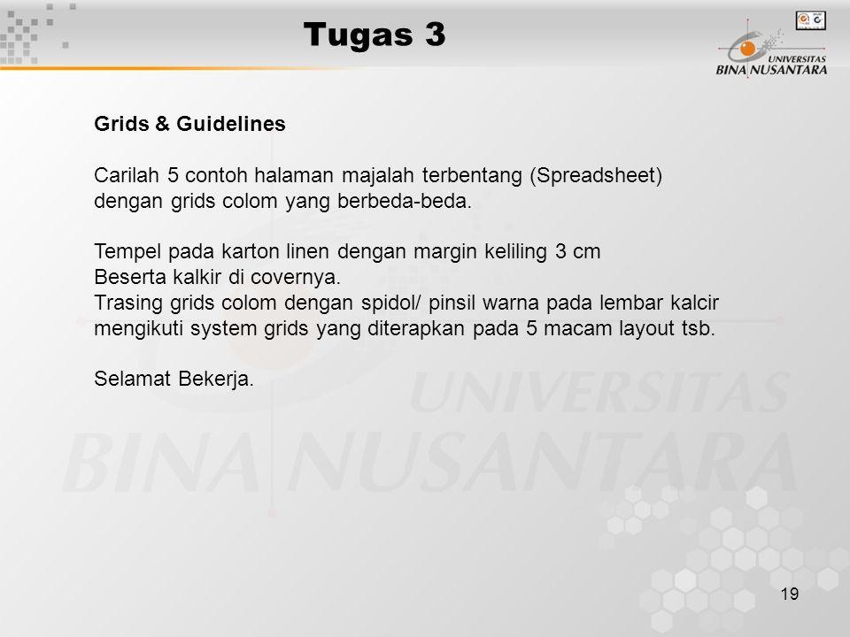 20 Tugas 3 Grids & Guidelines Carilah 3 contoh halaman majalah terbentang (Spreadsheet) Yang menggunakan system grids 2 coloum.