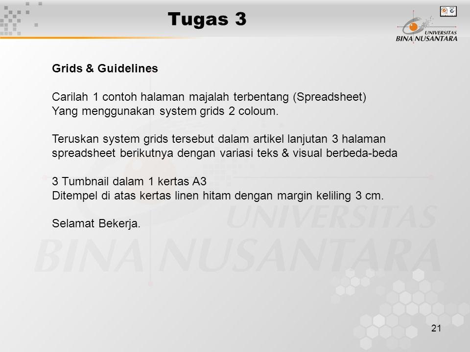 21 Tugas 3 Grids & Guidelines Carilah 1 contoh halaman majalah terbentang (Spreadsheet) Yang menggunakan system grids 2 coloum.