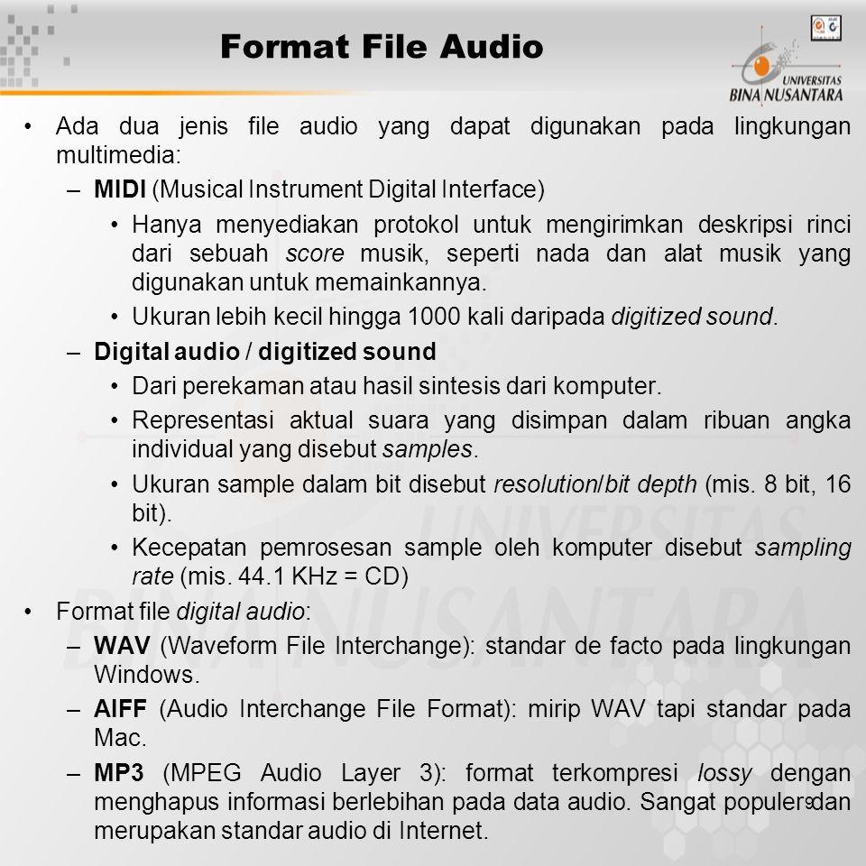 9 Format File Audio Ada dua jenis file audio yang dapat digunakan pada lingkungan multimedia: –MIDI (Musical Instrument Digital Interface) Hanya menye
