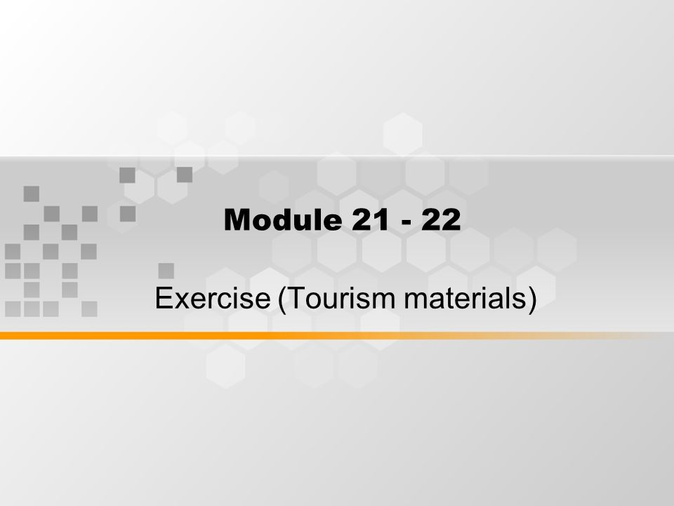 Module 21 - 22 Exercise (Tourism materials)