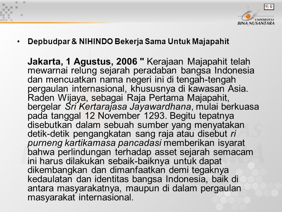 Depbudpar & NIHINDO Bekerja Sama Untuk Majapahit Jakarta, 1 Agustus, 2006