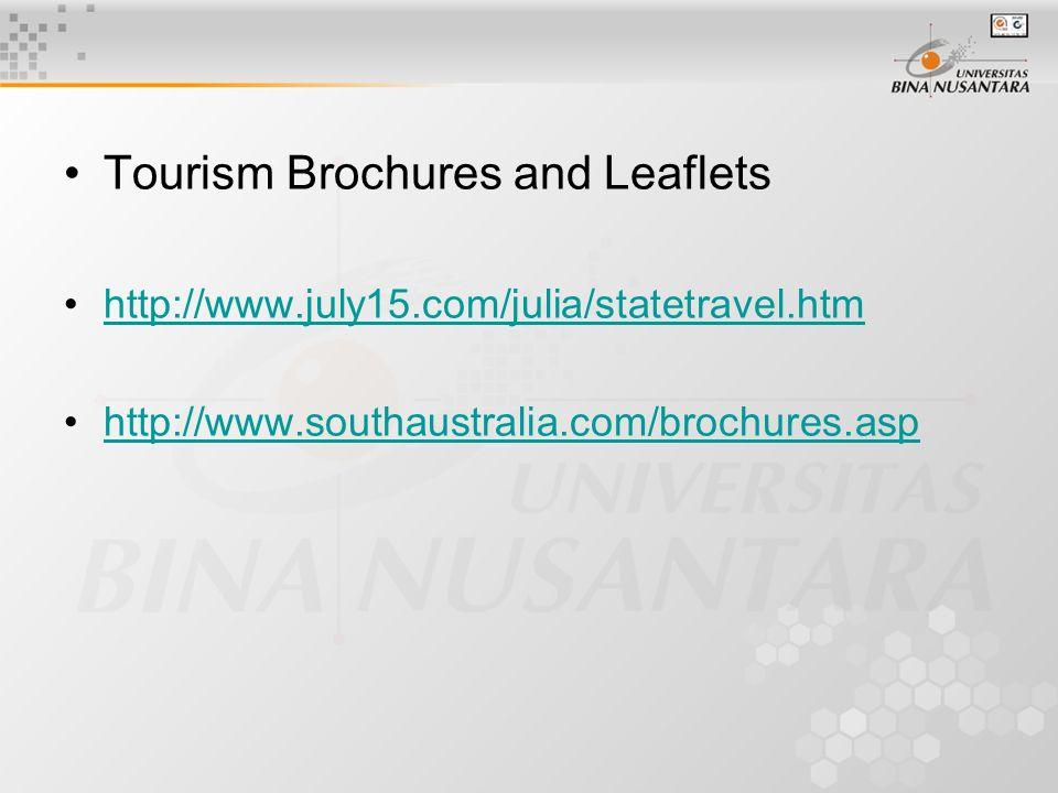Tourism Brochures and Leaflets http://www.july15.com/julia/statetravel.htm http://www.southaustralia.com/brochures.asp