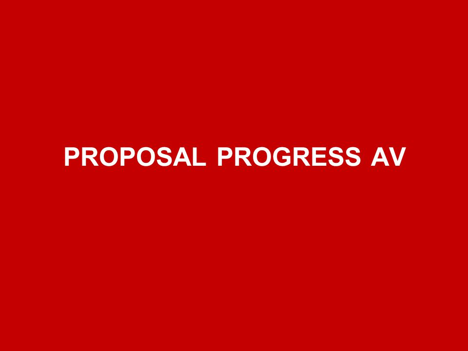 PROPOSAL PROGRESS AV