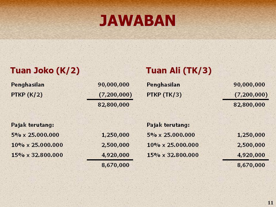 11 JAWABAN Tuan Joko (K/2) Tuan Ali (TK/3)