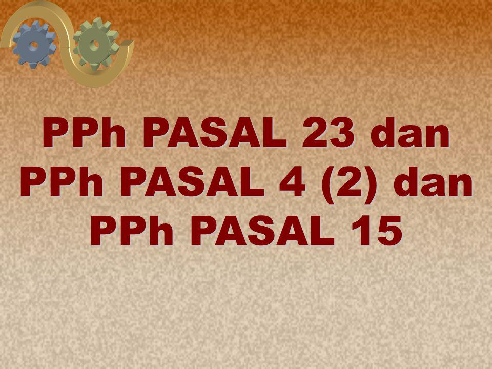 29 PPh PASAL 23 dan PPh PASAL 4 (2) dan PPh PASAL 15
