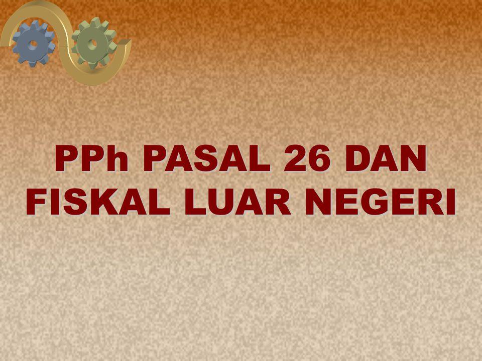 40 PPh PASAL 26 DAN FISKAL LUAR NEGERI