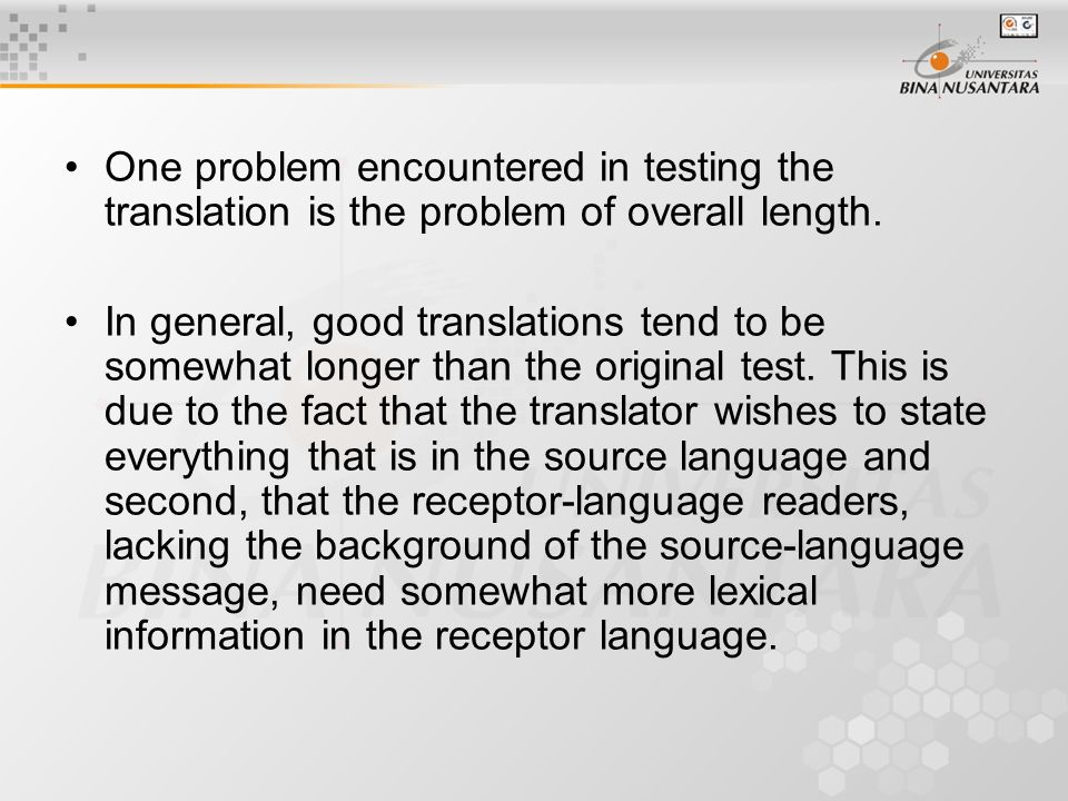 One problem encountered in testing the translation is the problem of overall length.