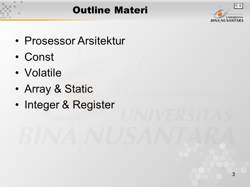 3 Outline Materi Prosessor Arsitektur Const Volatile Array & Static Integer & Register