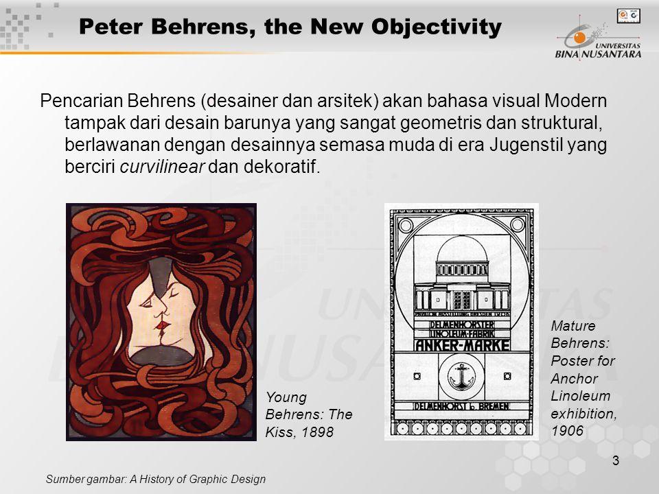 3 Peter Behrens, the New Objectivity Pencarian Behrens (desainer dan arsitek) akan bahasa visual Modern tampak dari desain barunya yang sangat geometris dan struktural, berlawanan dengan desainnya semasa muda di era Jugenstil yang berciri curvilinear dan dekoratif.