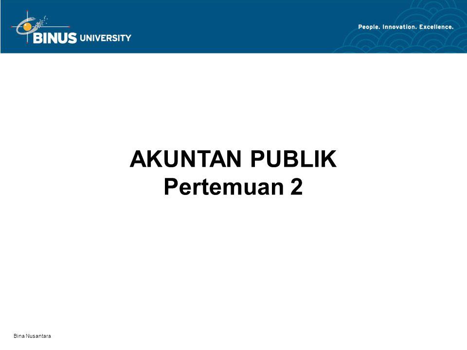 Bina Nusantara AKUNTAN PUBLIK Pertemuan 2