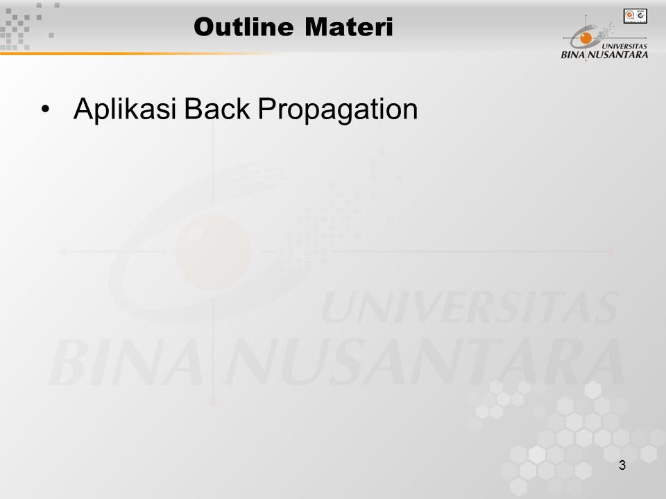 3 Outline Materi Aplikasi Back Propagation