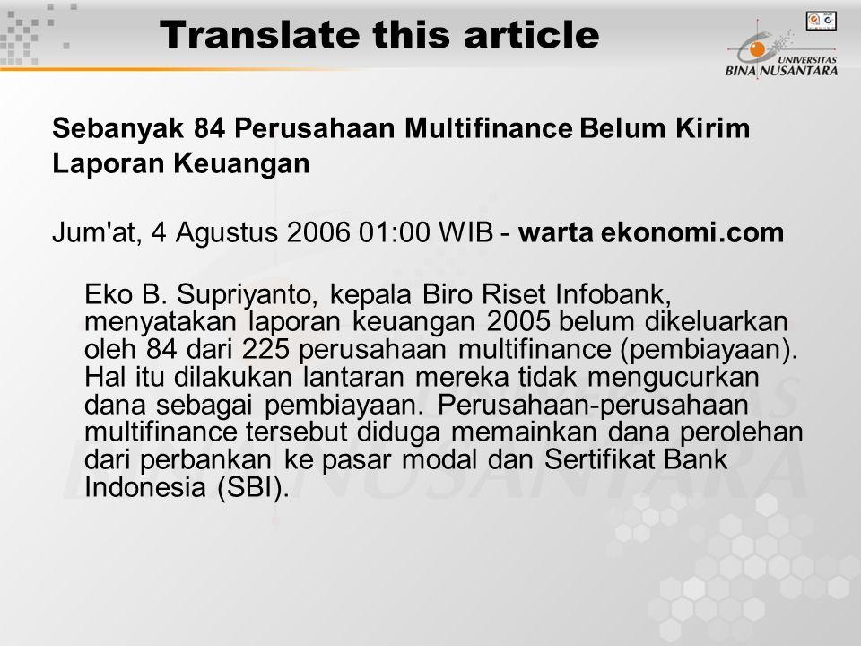 Translate this article Sebanyak 84 Perusahaan Multifinance Belum Kirim Laporan Keuangan Jum at, 4 Agustus 2006 01:00 WIB - warta ekonomi.com Eko B.