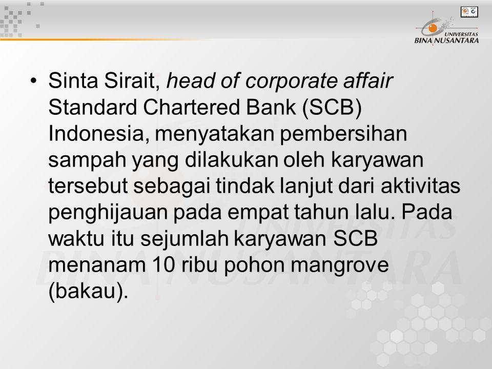 Sinta Sirait, head of corporate affair Standard Chartered Bank (SCB) Indonesia, menyatakan pembersihan sampah yang dilakukan oleh karyawan tersebut sebagai tindak lanjut dari aktivitas penghijauan pada empat tahun lalu.