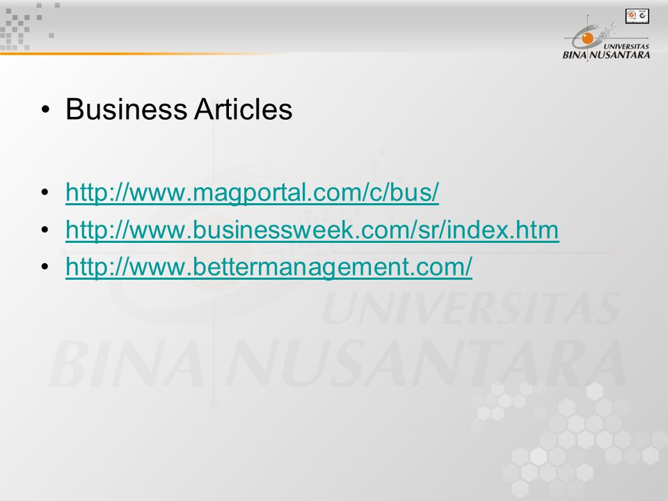 Indonesian Business Articles http://www.swa.co.id/swamajalah/sajian/index.php http://incuvl.petra.ac.id/learn/website.htm http://www.wartaekonomi.com/