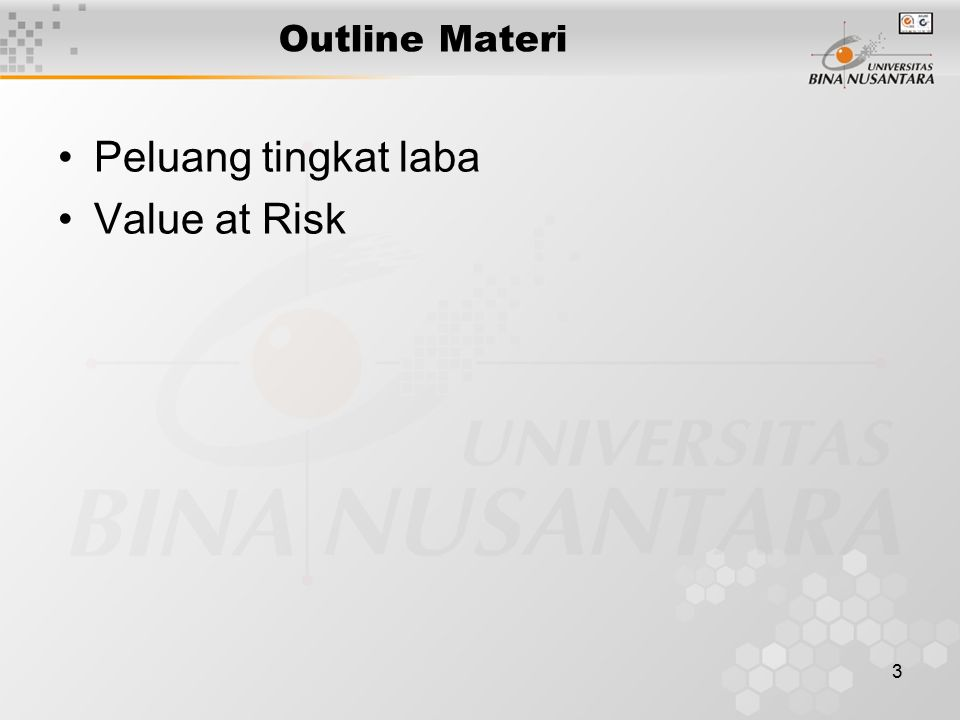 3 Outline Materi Peluang tingkat laba Value at Risk